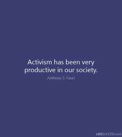 Activism has been very 