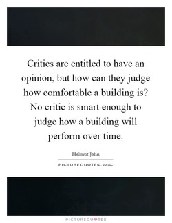 Critics are entitled to have an 