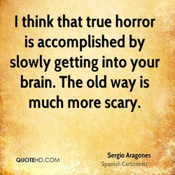 I think that true horror 