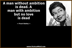 A man without ambition 