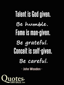 Talent is God given. 