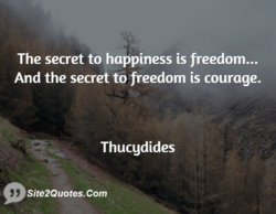 The secret to happiness is freedom... 