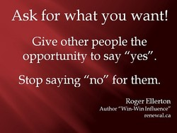 Ask for what you want! 
