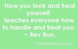'How you look and treat 