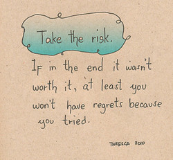 Take ffte risk. 