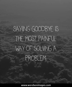 SAYING GOODBYE IS 