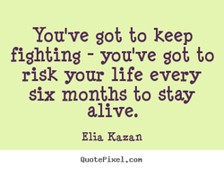 You've got to keep 