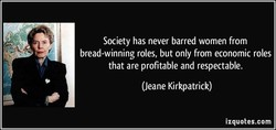 Society has never barred women from 
