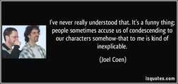 I've never really understood that. It's a funny thing; 