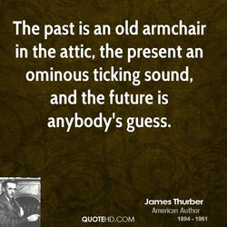 The past is an old armchair 