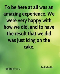 To be here at all was an 