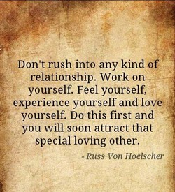 Don't rush into any kind of 