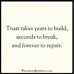 Trust takes years to build, 