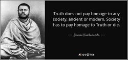 Truth does not pay homage to any 
