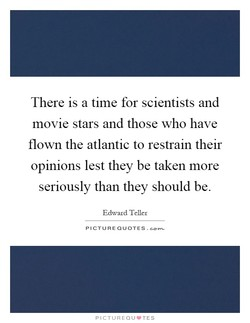 There is a time for scientists and 