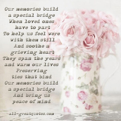 Our build a special bridge loved ones •ave 'o par' 'To us feel 'lad sootüe a Span years and Our t bind Our build special peace of - coa