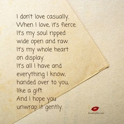 I don't love casually. 