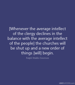 [Whenever the average intellect 