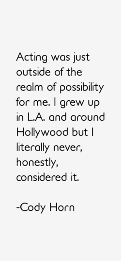 Acting was just 