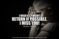 I WISH R.I.P MEANT 