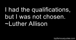 I had the qualifications, 