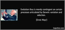 Evolution thus is merely contingent on certain 