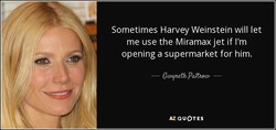Sometimes Harvey Weinstein will let 