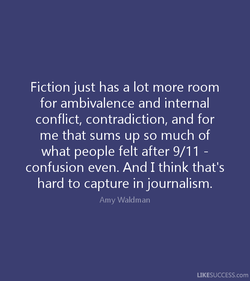 Fiction just has a lot more room 