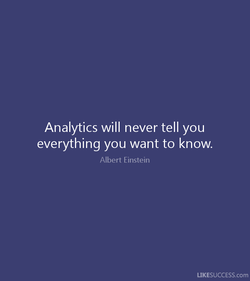 Analytics will never tell you 