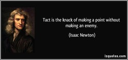 Tact is the knack of making a point without 