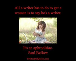 All a writer has to do to get a 