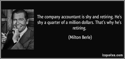 The company accountant is shy and retiring. He's 
