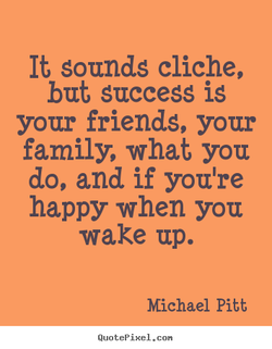 It sounds cliche, 