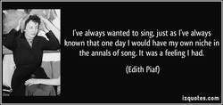 I've always wanted to sing, just as I've always 
