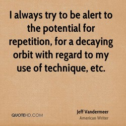I always try to be alert to 