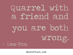 Quarrel with 