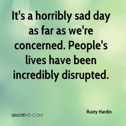 It's a horribly sad day 