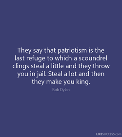 They say that patriotism is the 