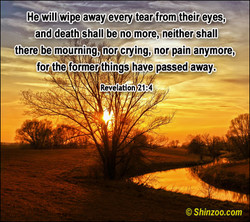 He will wipe,away every tear from their eyes, 