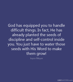 God has equipped you to handle 