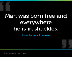 Man was born free and 