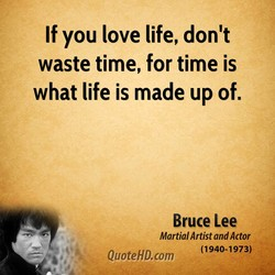If you love life, don't 