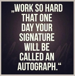 """WORK SO HARD 