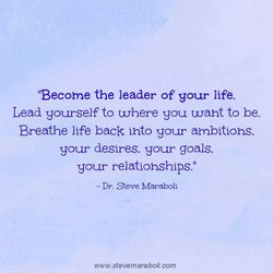 IBecome the leader of your life. 