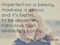 Imperfection is beauty, 
