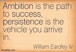 Ambition is the path 