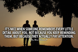 ITS NICE WHEN SOMEONE REMEMBERS EVERY LITTLE 