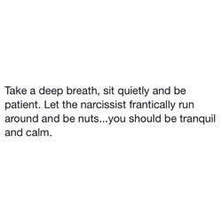 Take a deep breath, sit quietly and be 