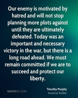 Our enemy is motivated by 