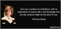 Carry out a random act of kindness, with no 